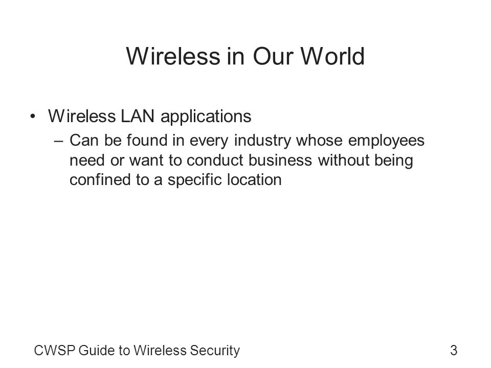 Wireless in Our World Wireless LAN applications