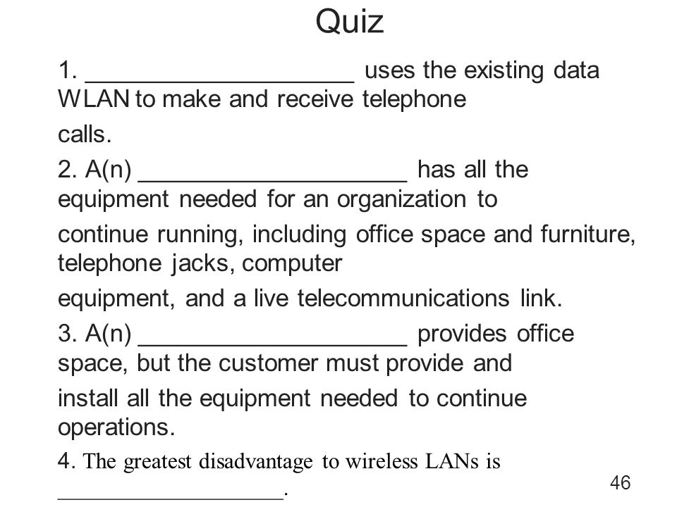 Quiz 1. ____________________ uses the existing data WLAN to make and receive telephone. calls.