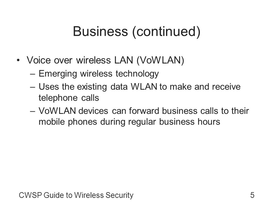 Business (continued) Voice over wireless LAN (VoWLAN)