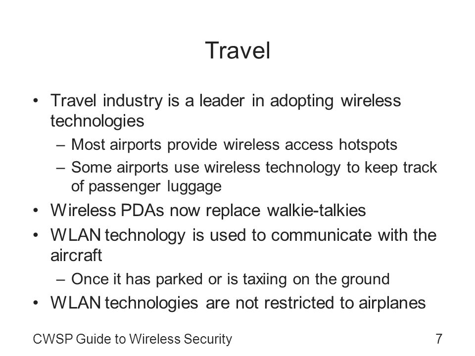 Travel Travel industry is a leader in adopting wireless technologies