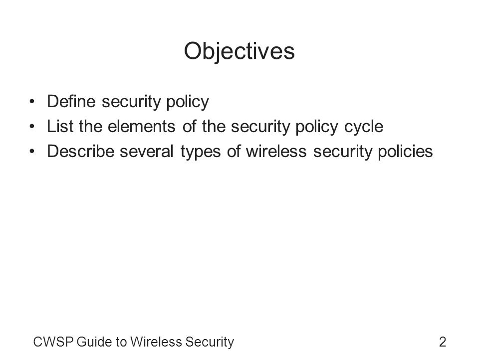 Objectives Define security policy