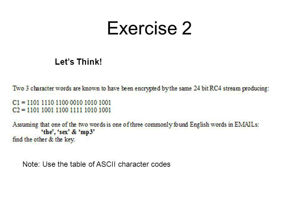 Exercise 2 Let's Think! Note: Use the table of ASCII character codes