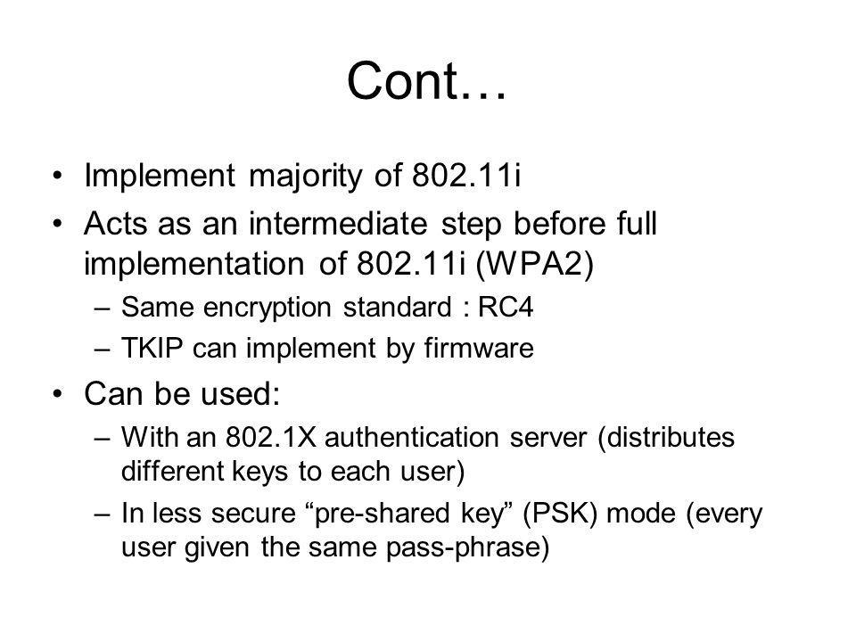 Cont… Implement majority of 802.11i