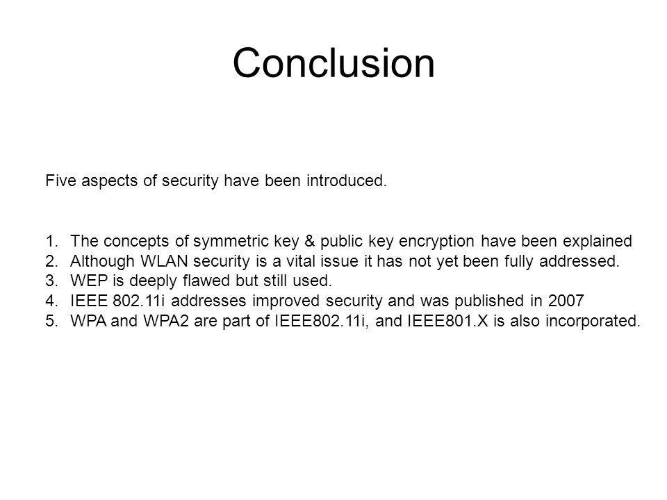 Conclusion Five aspects of security have been introduced.