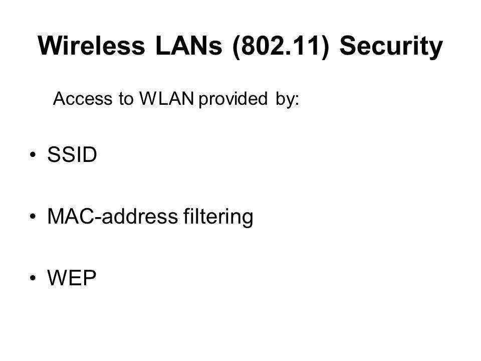 Wireless LANs (802.11) Security