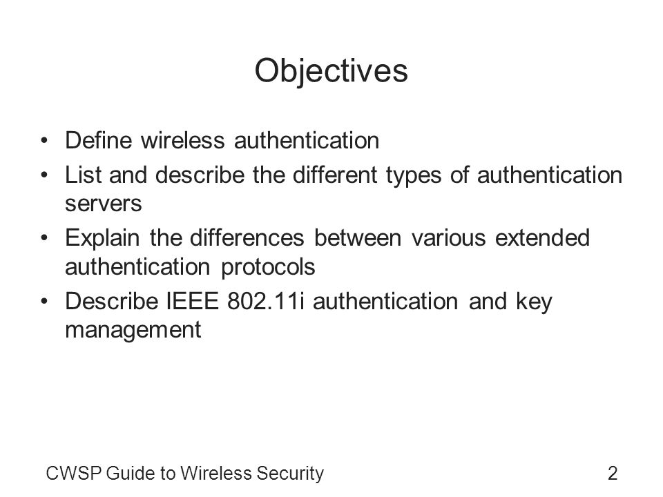 Objectives Define wireless authentication
