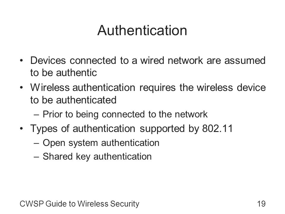 Authentication Devices connected to a wired network are assumed to be authentic.