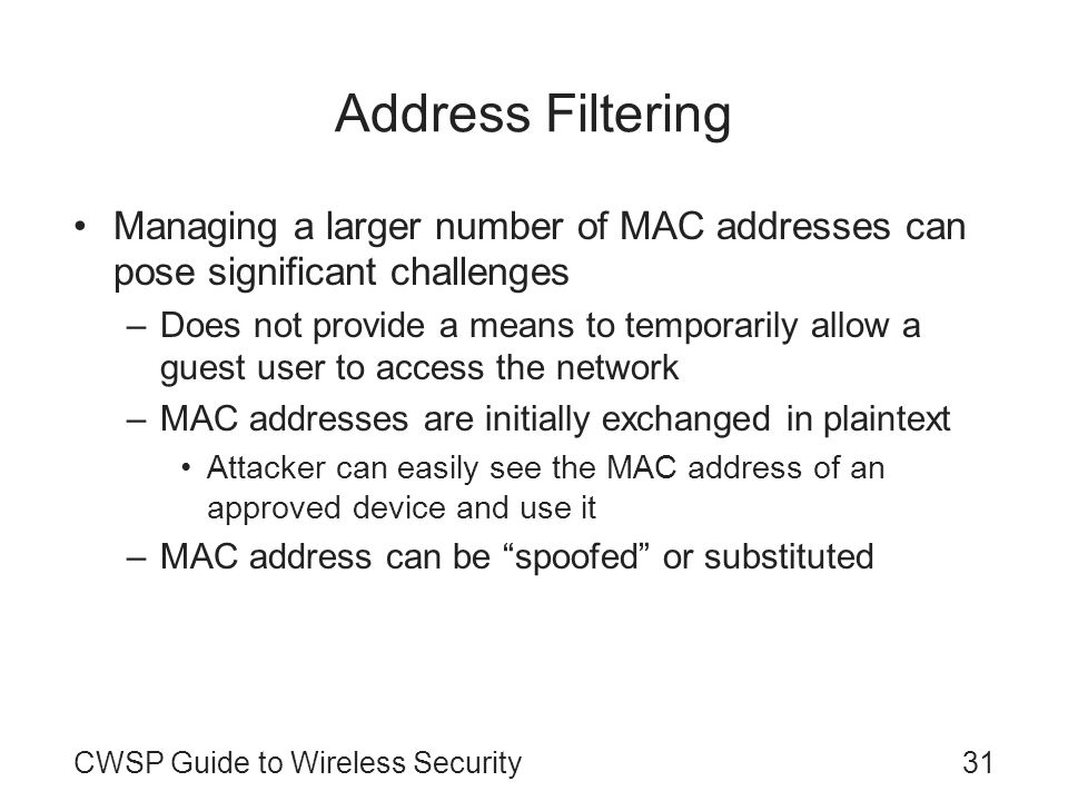 Address Filtering Managing a larger number of MAC addresses can pose significant challenges.