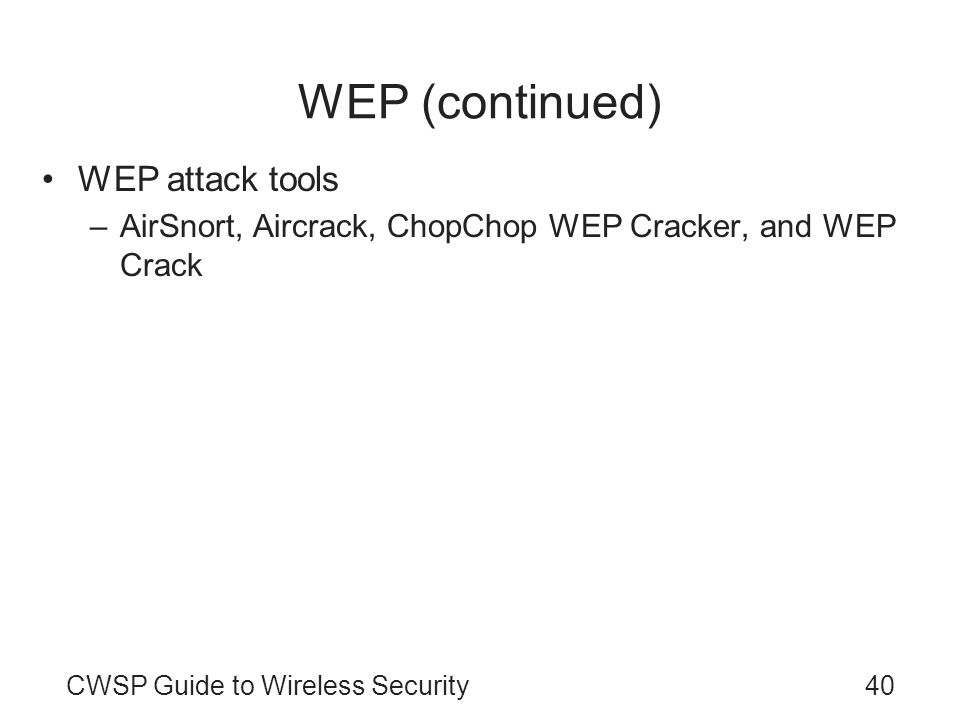 WEP (continued) WEP attack tools