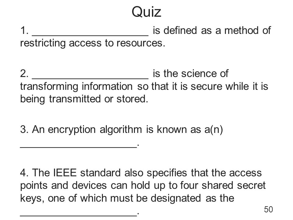 Quiz 1. ____________________ is defined as a method of restricting access to resources.