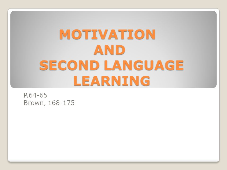 motivation n second language learning In a mackey & s gass (eds), research methods in second language  the motivation questionnaires used in the  'english language learning survey.