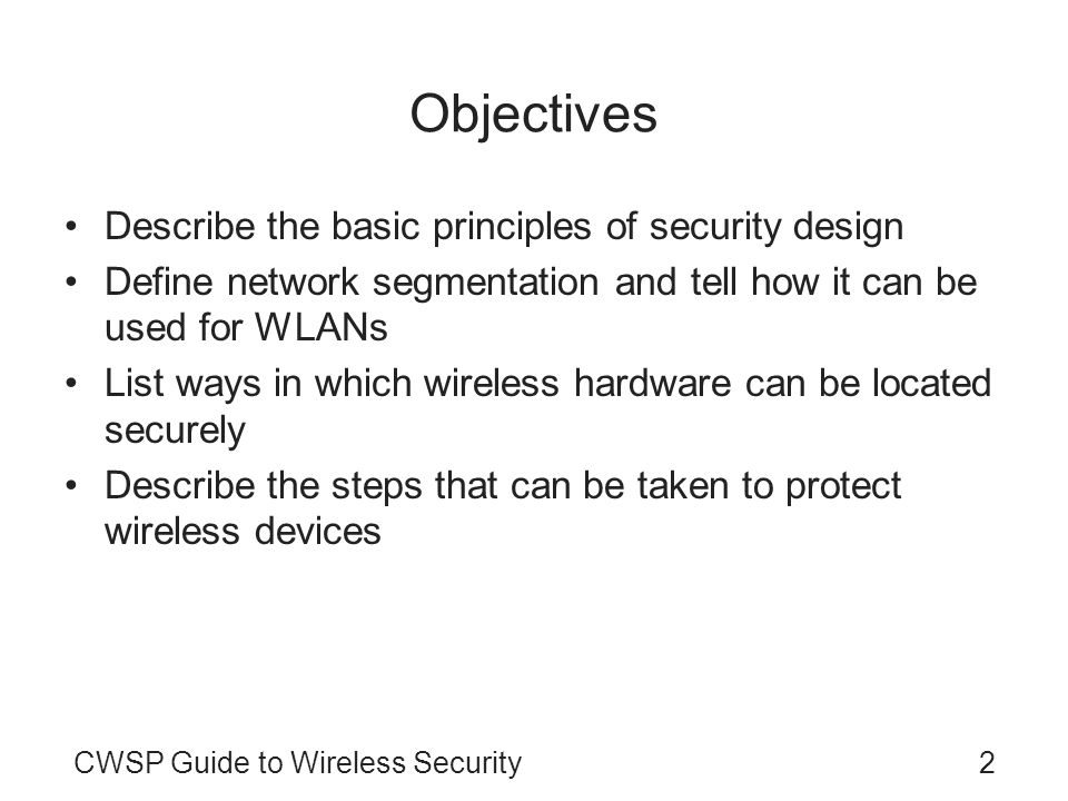 Objectives Describe the basic principles of security design