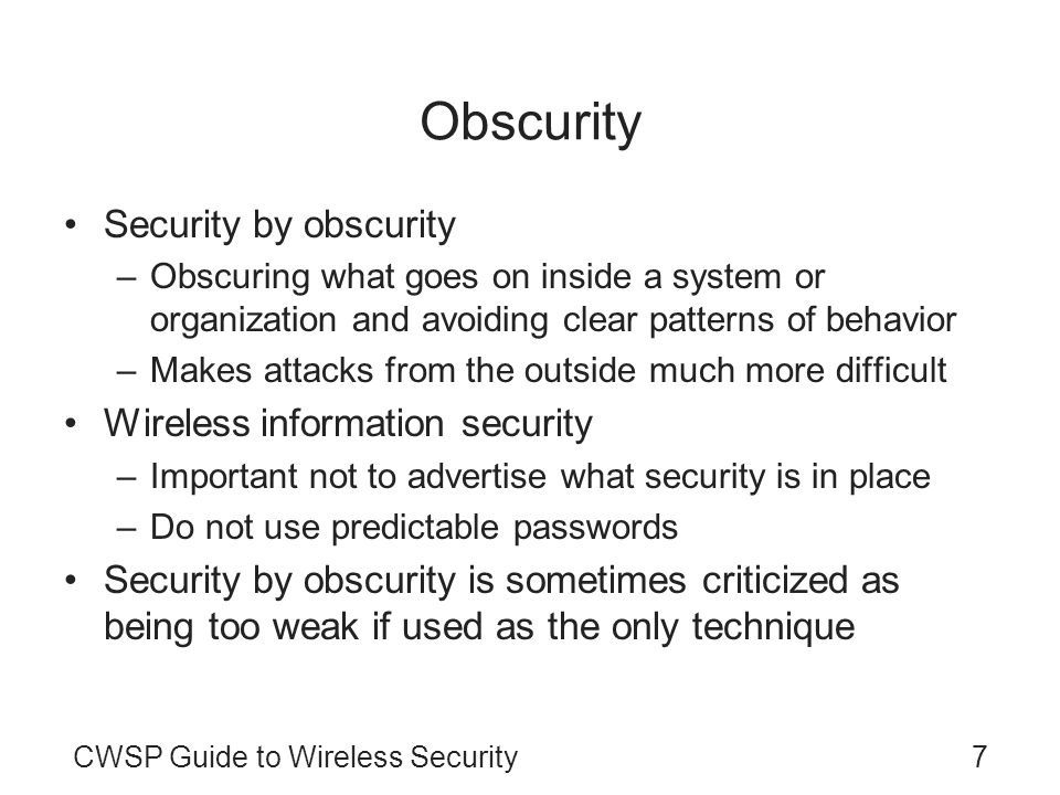Obscurity Security by obscurity Wireless information security