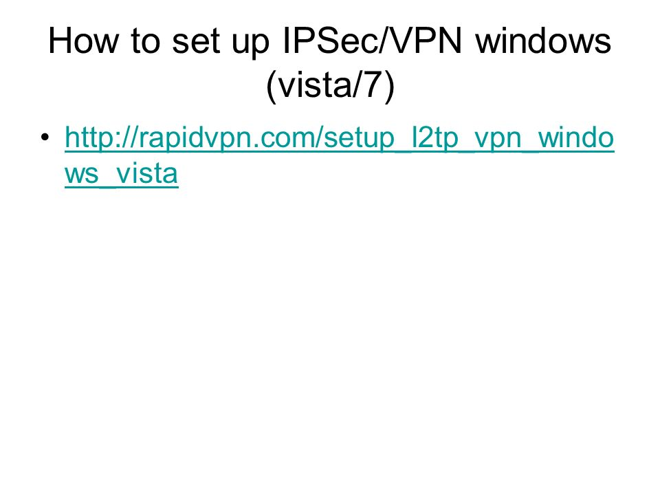 How to set up IPSec/VPN windows (vista/7)