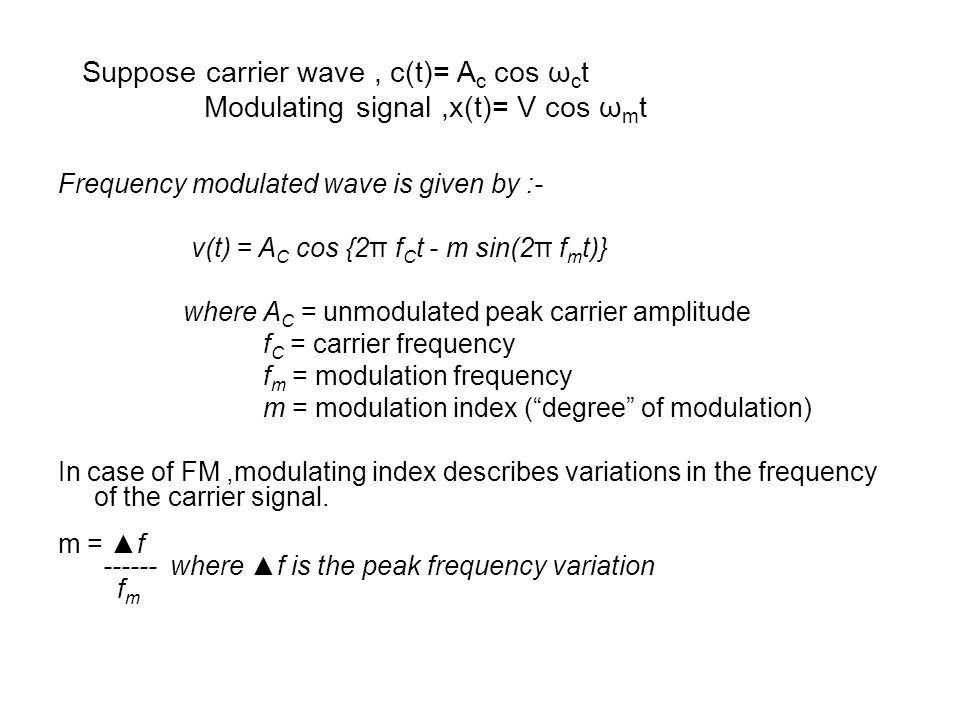 Suppose carrier wave , c(t)= Ac cos ωct