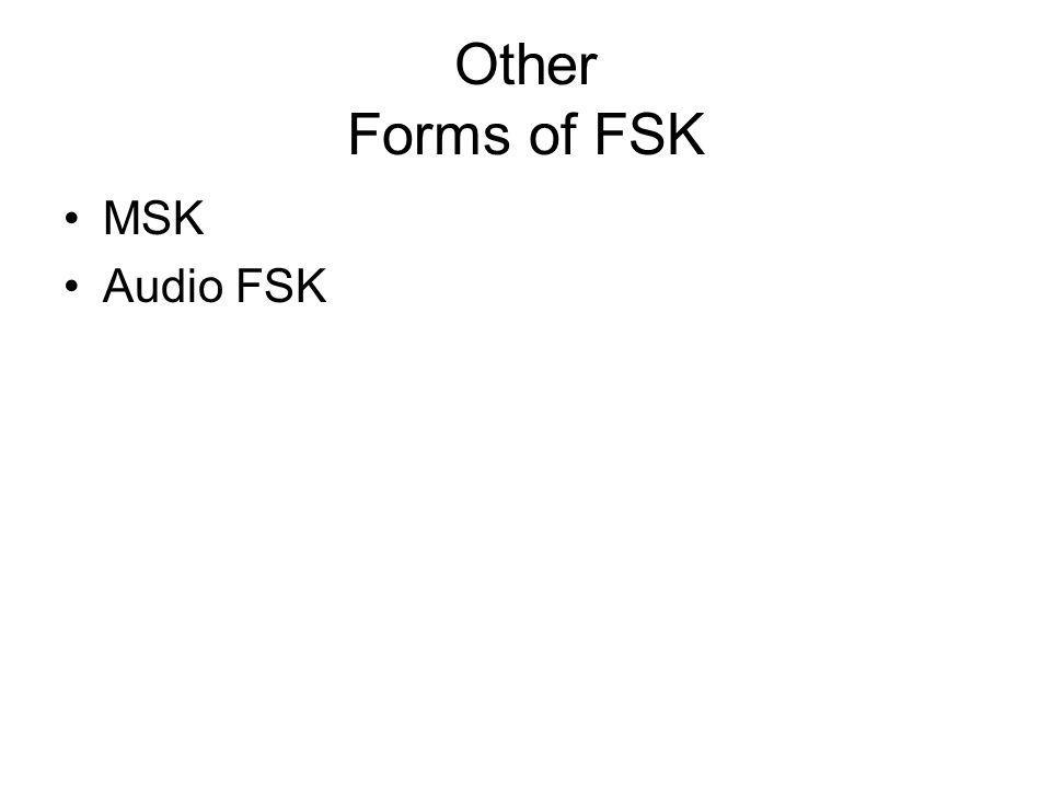 Other Forms of FSK MSK Audio FSK