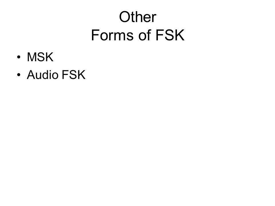 Other Forms of FSK MSK Audio FSK