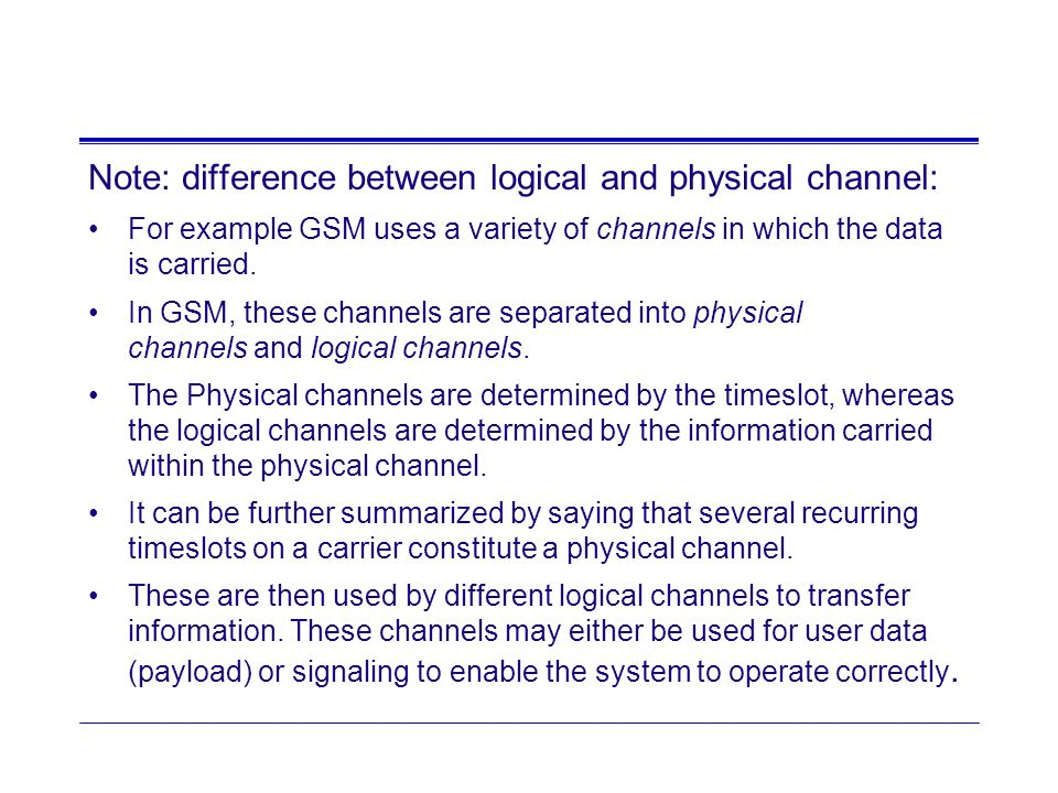 Note: difference between logical and physical channel: