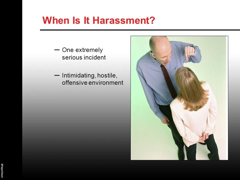 When Is It Harassment One extremely serious incident