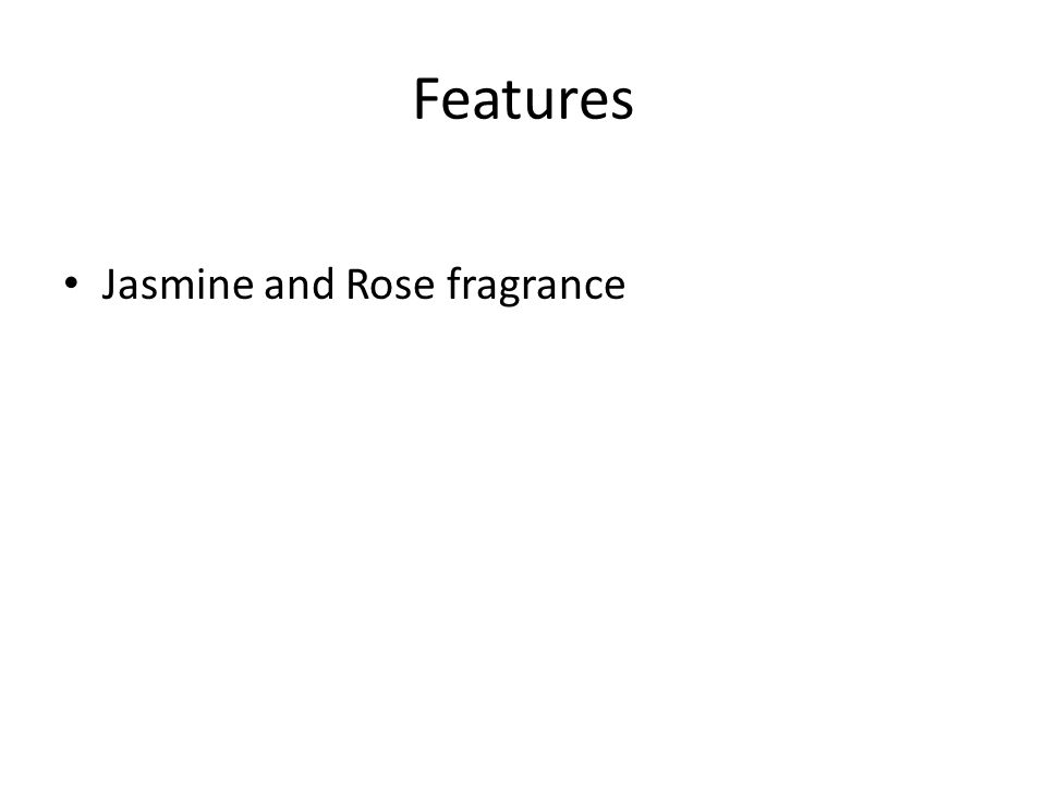 Features Jasmine and Rose fragrance