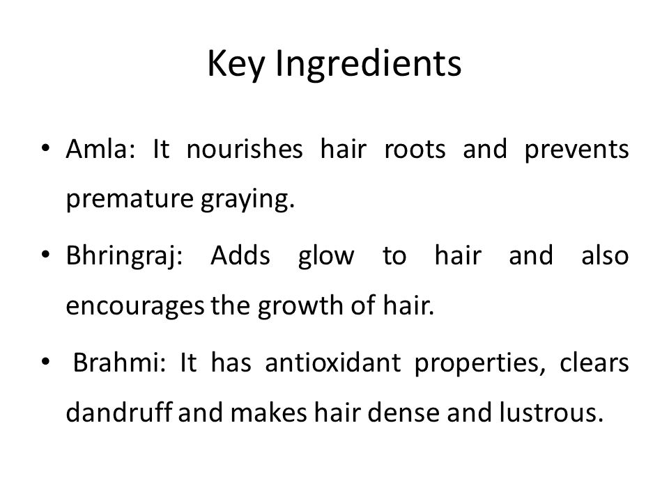 Key Ingredients Amla: It nourishes hair roots and prevents premature graying. Bhringraj: Adds glow to hair and also encourages the growth of hair.