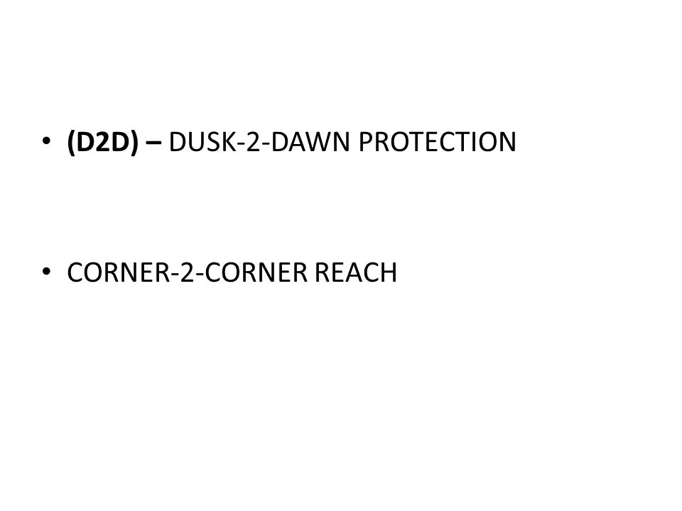 (D2D) – DUSK-2-DAWN PROTECTION