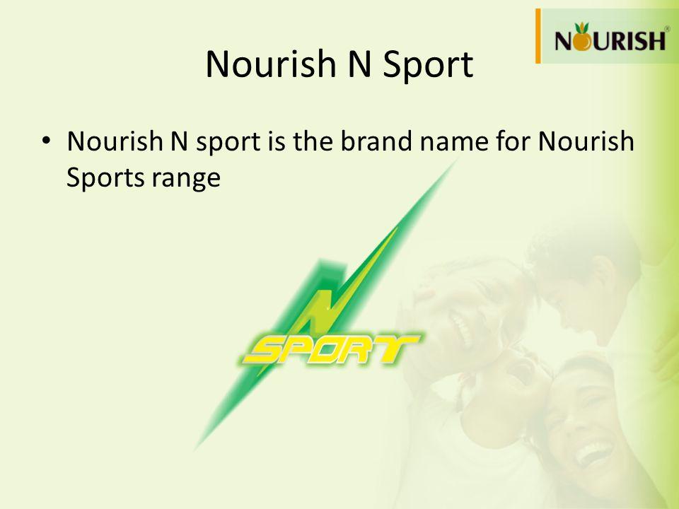 Nourish N Sport Nourish N sport is the brand name for Nourish Sports range