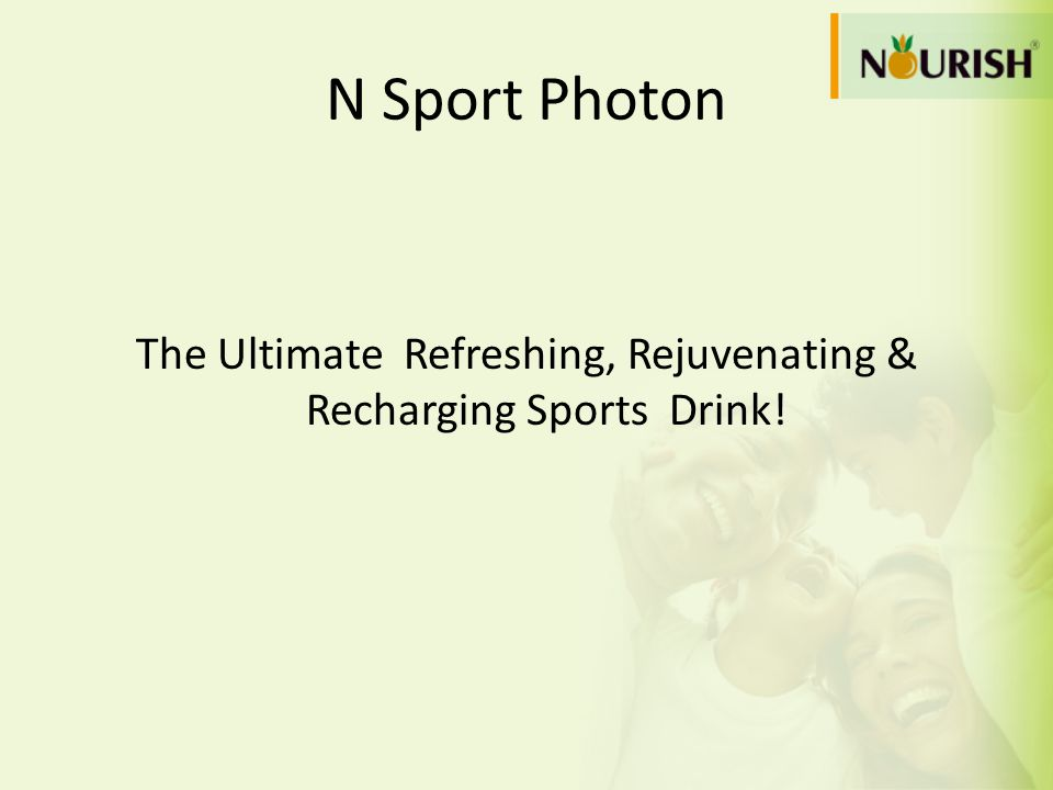 The Ultimate Refreshing, Rejuvenating & Recharging Sports Drink!