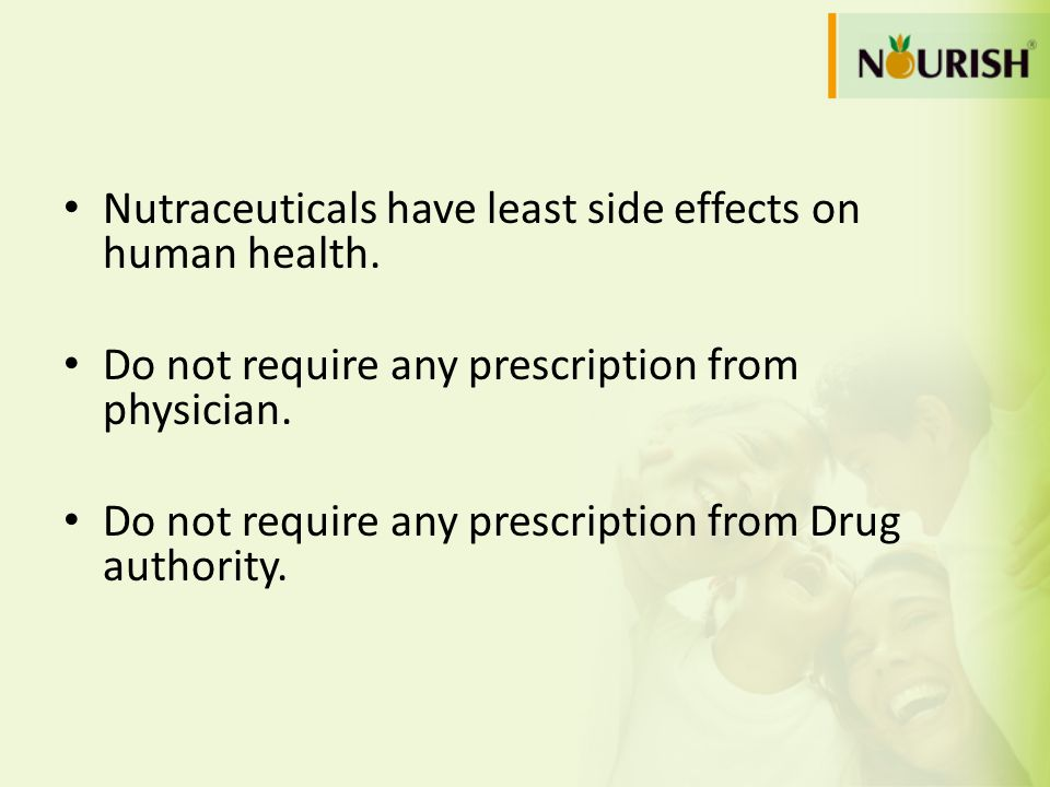 Nutraceuticals have least side effects on human health.