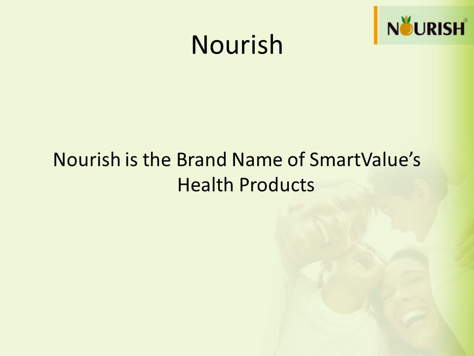 Nourish is the Brand Name of SmartValue's Health Products