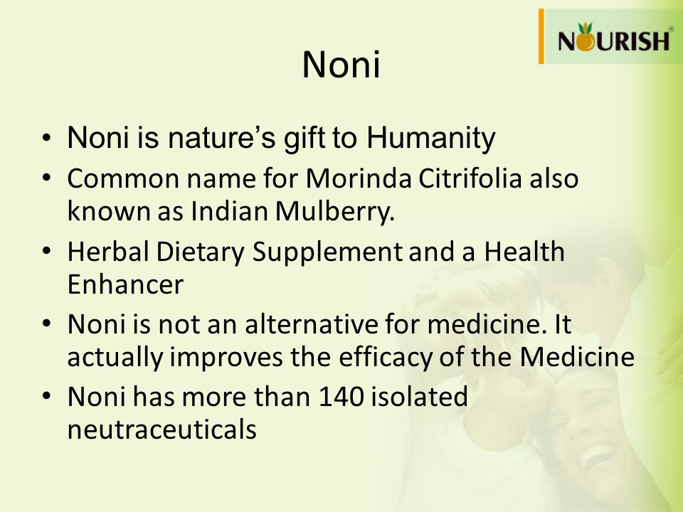 Noni Noni is nature's gift to Humanity