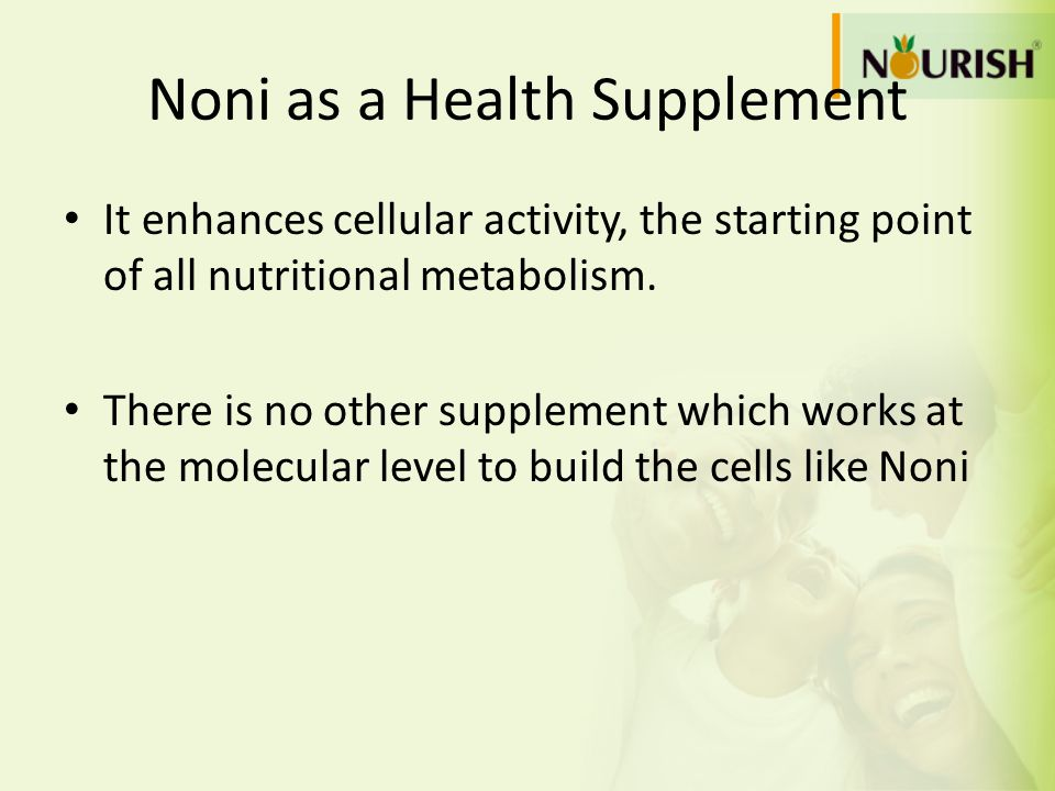 Noni as a Health Supplement