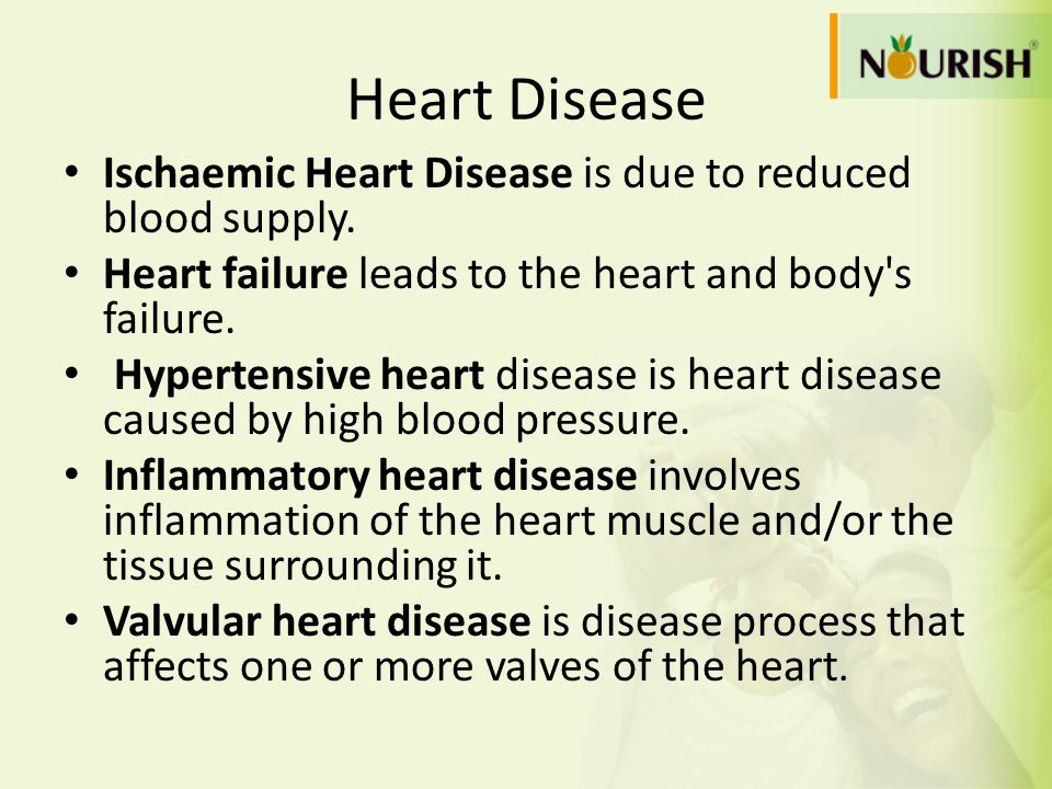 Heart Disease Ischaemic Heart Disease is due to reduced blood supply.