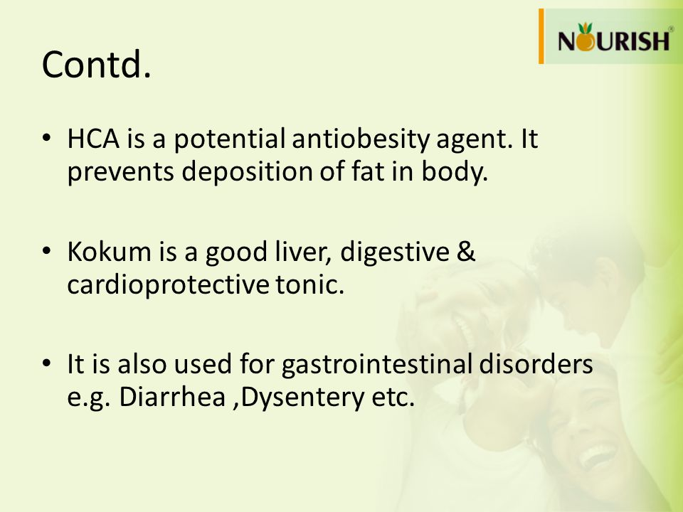Contd. HCA is a potential antiobesity agent. It prevents deposition of fat in body. Kokum is a good liver, digestive & cardioprotective tonic.