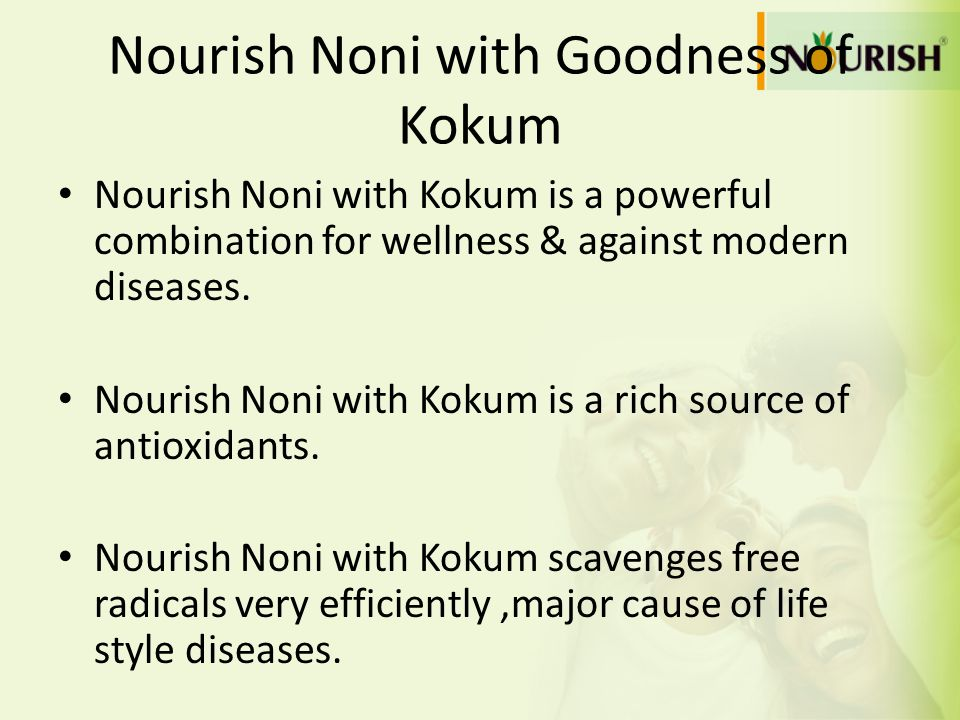 Nourish Noni with Goodness of Kokum