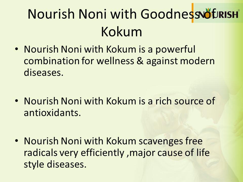 Nourish Noni with Goodness of Kokum
