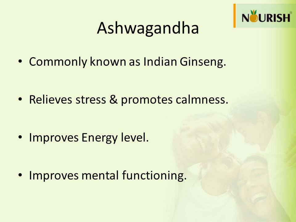 Ashwagandha Commonly known as Indian Ginseng.