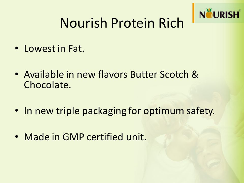 Nourish Protein Rich Lowest in Fat.