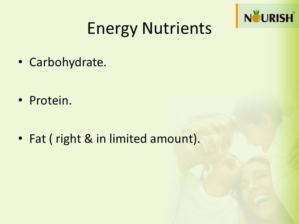Energy Nutrients Carbohydrate. Protein.