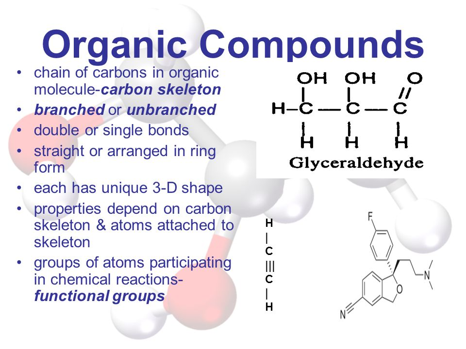 Organic Compounds chain of carbons in organic molecule-carbon skeleton