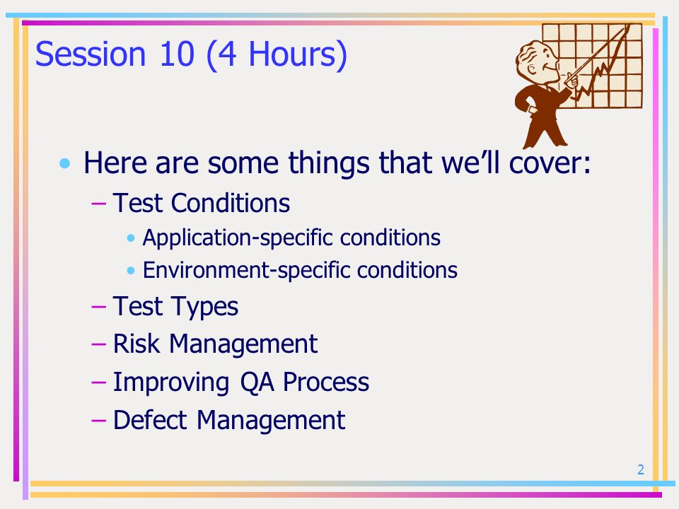 Session 10 (4 Hours) Here are some things that we'll cover: