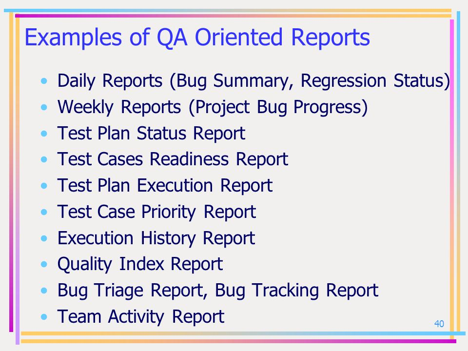 Examples of QA Oriented Reports