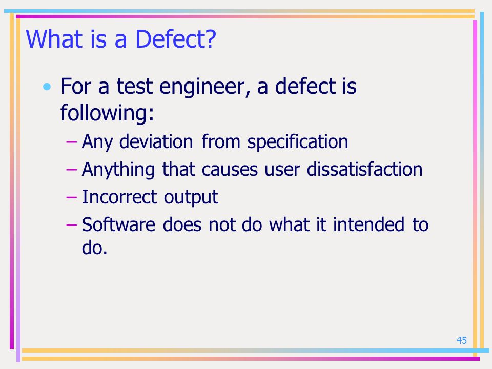 What is a Defect For a test engineer, a defect is following: