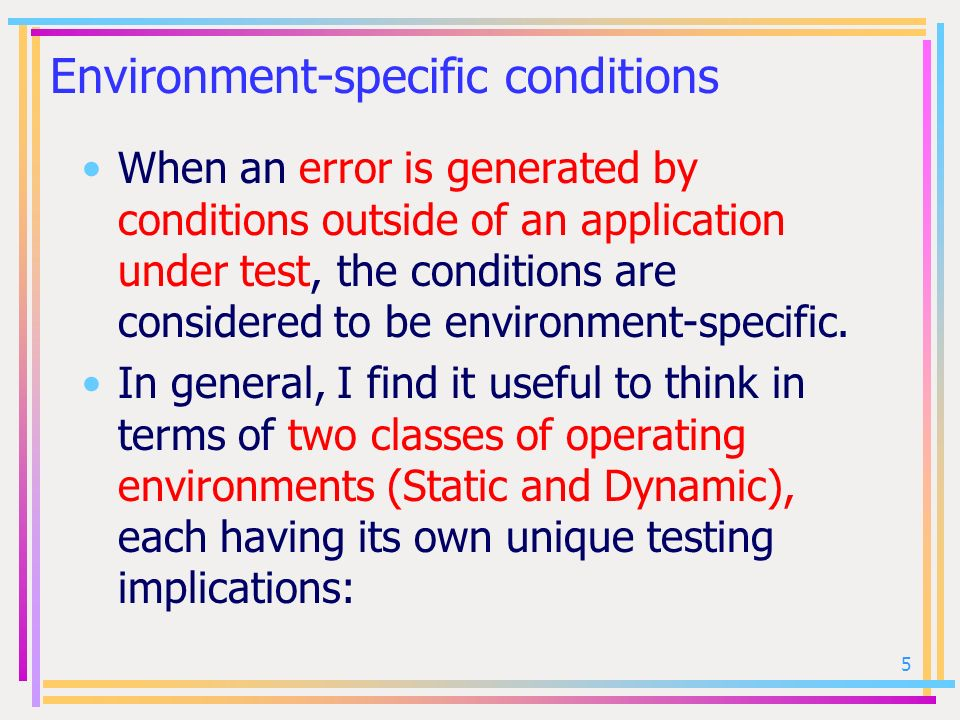Environment-specific conditions