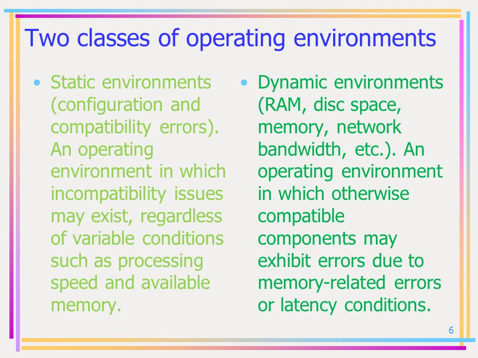 Two classes of operating environments