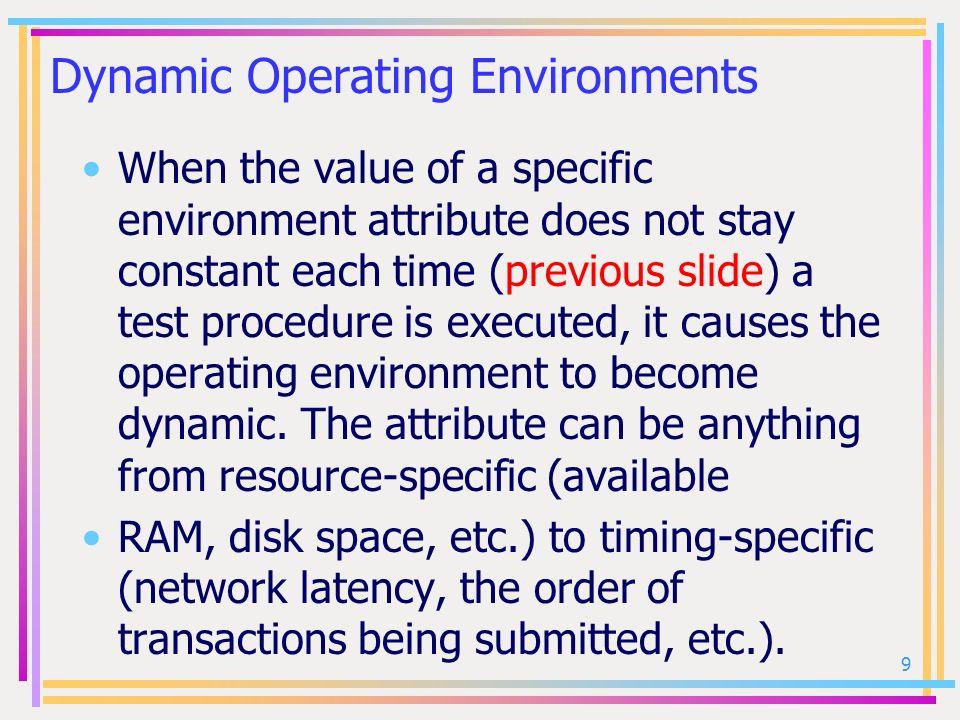 Dynamic Operating Environments