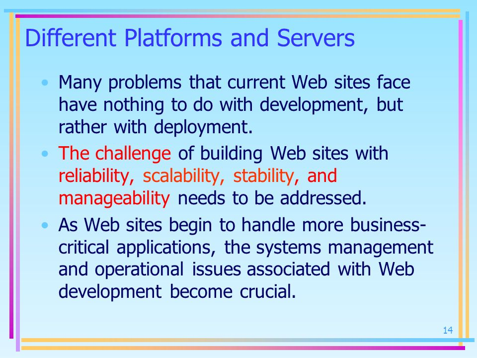 Different Platforms and Servers