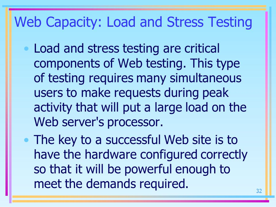 Web Capacity: Load and Stress Testing