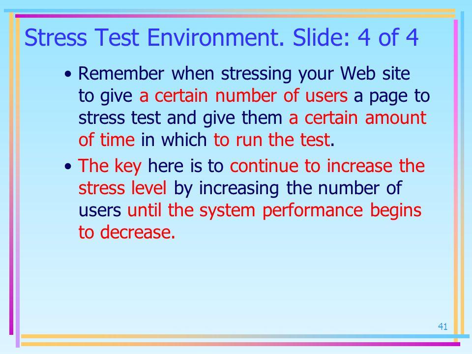 Stress Test Environment. Slide: 4 of 4