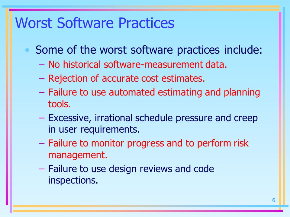 Worst Software Practices